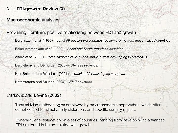 3. i – FDI-growth: Review (3) Macroeconomic analyses Prevailing literature: positive relationship between FDI