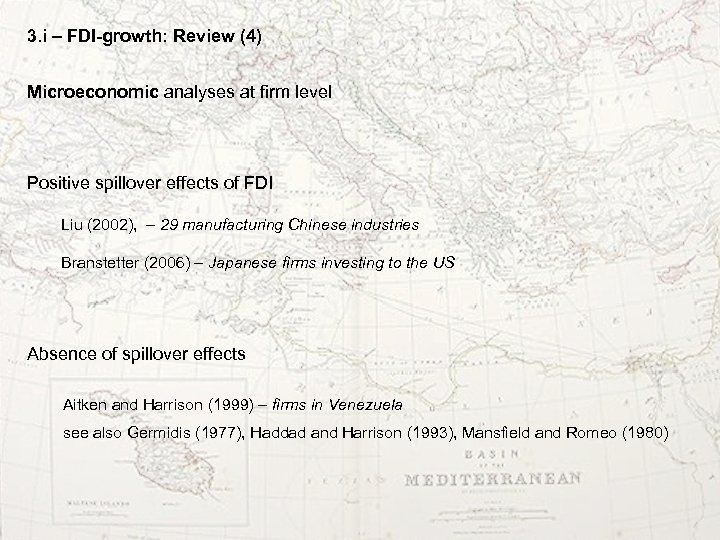 3. i – FDI-growth: Review (4) Microeconomic analyses at firm level Positive spillover effects
