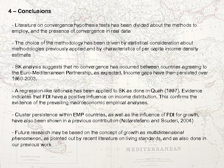 4 – Conclusions - Literature on convergence hypothesis tests has been divided about the