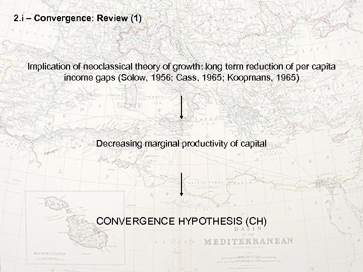 2. i – Convergence: Review (1) Implication of neoclassical theory of growth: long term