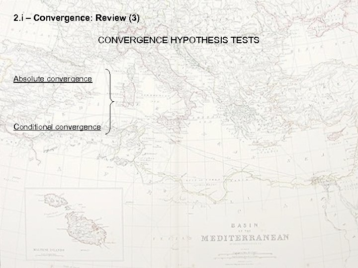 2. i – Convergence: Review (3) CONVERGENCE HYPOTHESIS TESTS Absolute convergence Conditional convergence
