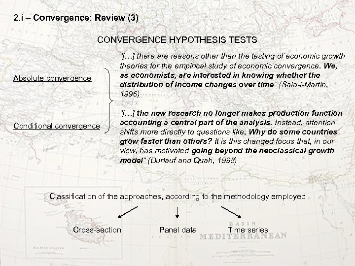 """2. i – Convergence: Review (3) CONVERGENCE HYPOTHESIS TESTS Absolute convergence Conditional convergence """"[…]"""