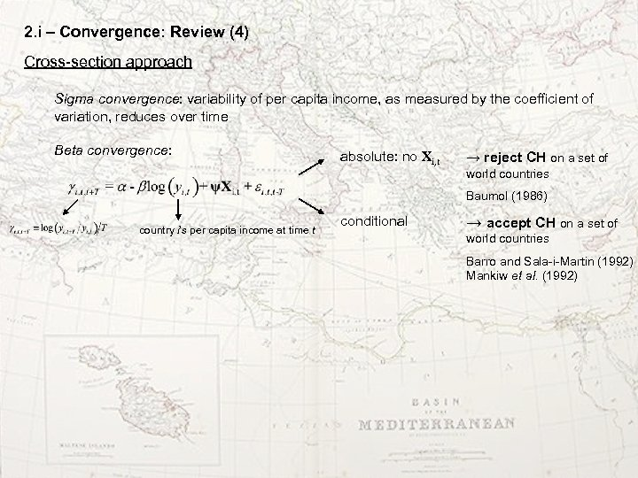 2. i – Convergence: Review (4) Cross-section approach Sigma convergence: variability of per capita