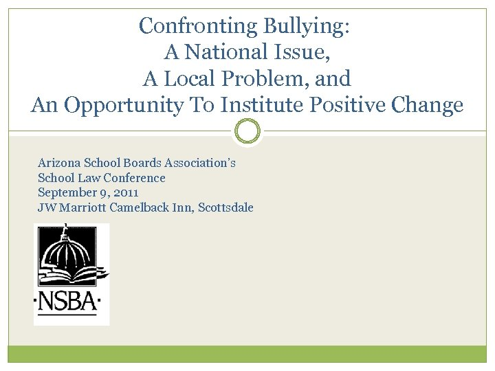Confronting Bullying: A National Issue, A Local Problem, and An Opportunity To Institute Positive