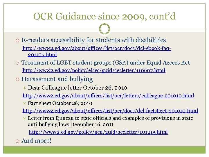 OCR Guidance since 2009, cont'd E-readers accessibility for students with disabilities http: //www 2.