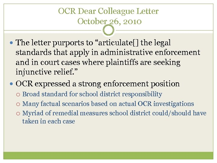 """OCR Dear Colleague Letter October 26, 2010 The letter purports to """"articulate[] the legal"""