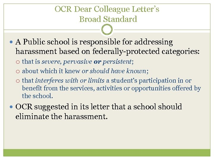 OCR Dear Colleague Letter's Broad Standard A Public school is responsible for addressing harassment