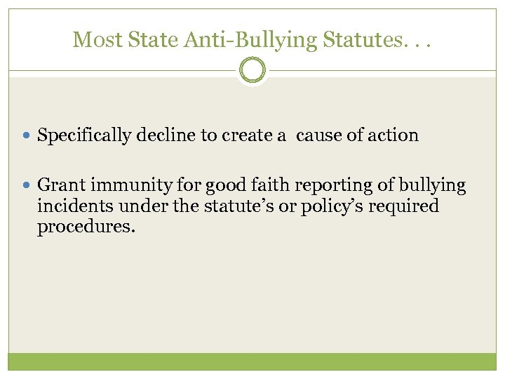 Most State Anti-Bullying Statutes. . . Specifically decline to create a cause of action