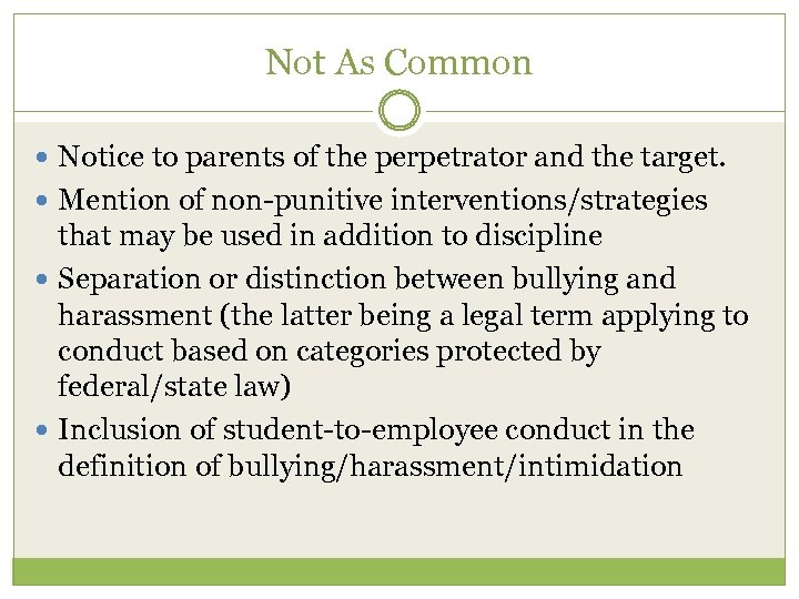 Not As Common Notice to parents of the perpetrator and the target. Mention of