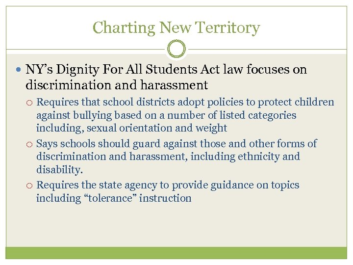 Charting New Territory NY's Dignity For All Students Act law focuses on discrimination and