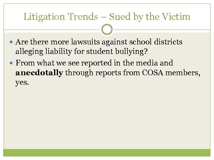 Litigation Trends – Sued by the Victim Are there more lawsuits against school districts