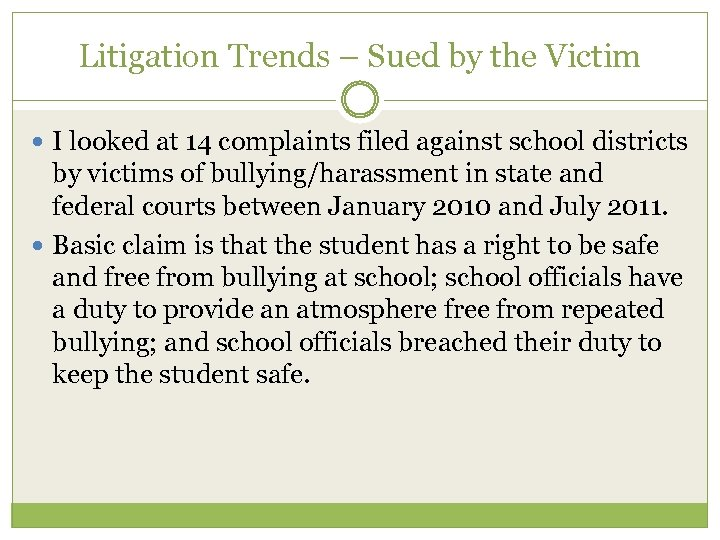 Litigation Trends – Sued by the Victim I looked at 14 complaints filed against