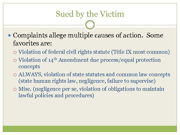 Sued by the Victim Complaints allege multiple causes of action. Some favorites are: Violation