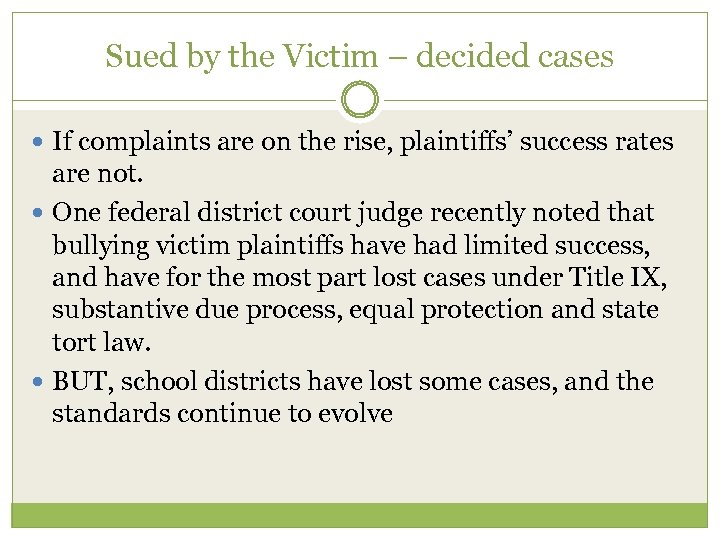Sued by the Victim – decided cases If complaints are on the rise, plaintiffs'