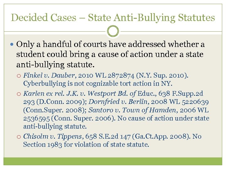 Decided Cases – State Anti-Bullying Statutes Only a handful of courts have addressed whether