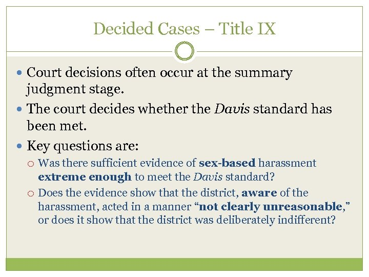 Decided Cases – Title IX Court decisions often occur at the summary judgment stage.