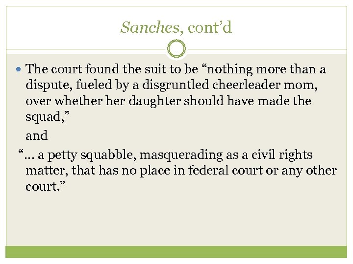 """Sanches, cont'd The court found the suit to be """"nothing more than a dispute,"""