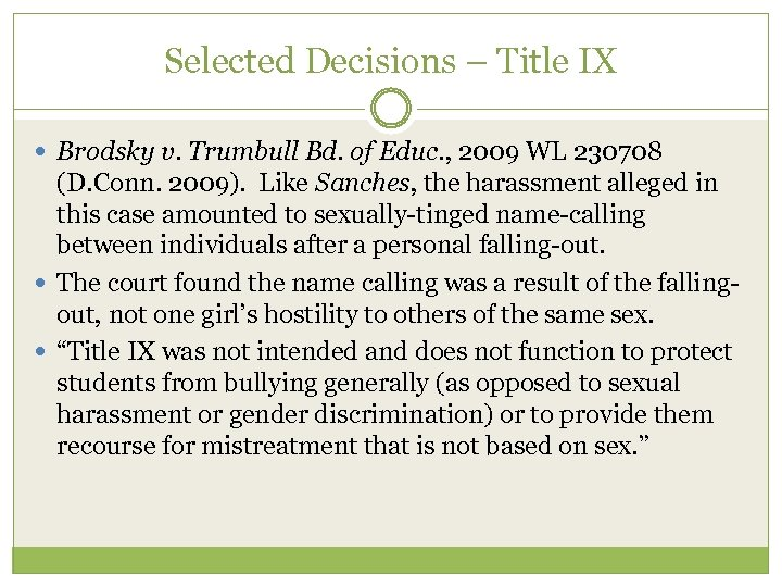 Selected Decisions – Title IX Brodsky v. Trumbull Bd. of Educ. , 2009 WL