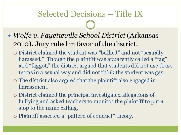Selected Decisions – Title IX Wolfe v. Fayetteville School District (Arkansas 2010). Jury ruled