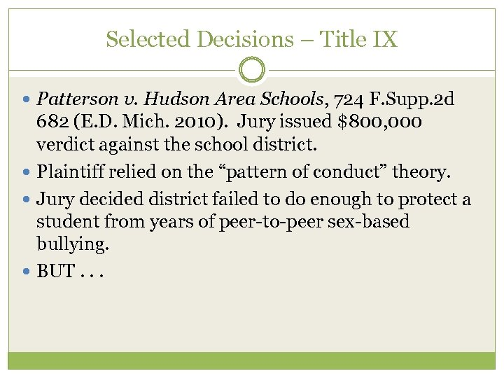 Selected Decisions – Title IX Patterson v. Hudson Area Schools, 724 F. Supp. 2