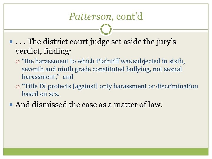 Patterson, cont'd . . . The district court judge set aside the jury's verdict,