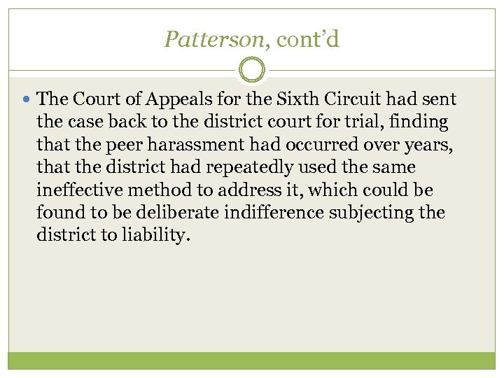 Patterson, cont'd The Court of Appeals for the Sixth Circuit had sent the case