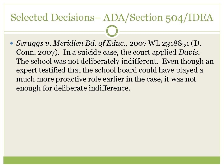 Selected Decisions– ADA/Section 504/IDEA Scruggs v. Meridien Bd. of Educ. , 2007 WL 2318851