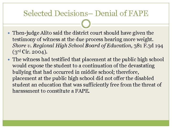 Selected Decisions– Denial of FAPE Then-judge Alito said the district court should have given