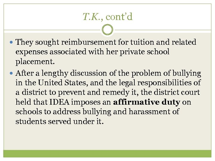 T. K. , cont'd They sought reimbursement for tuition and related expenses associated with