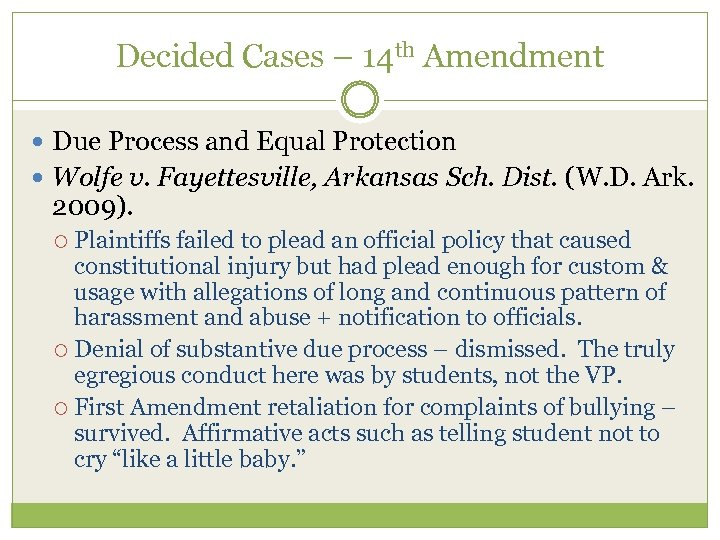 Decided Cases – 14 th Amendment Due Process and Equal Protection Wolfe v. Fayettesville,