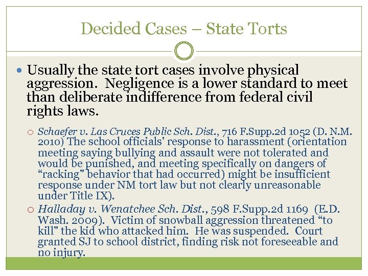 Decided Cases – State Torts Usually the state tort cases involve physical aggression. Negligence