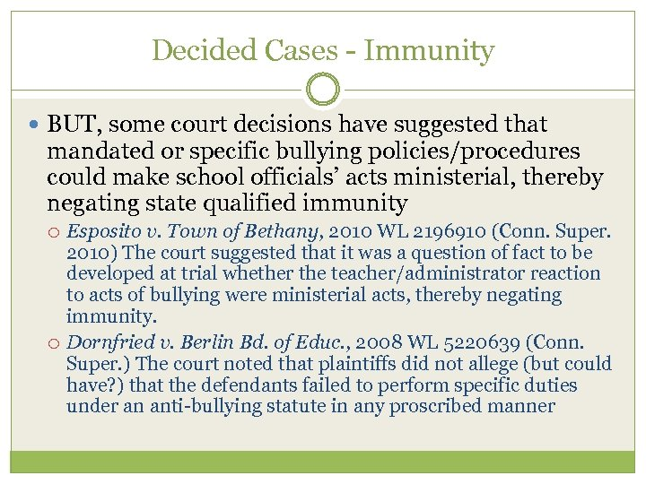 Decided Cases - Immunity BUT, some court decisions have suggested that mandated or specific