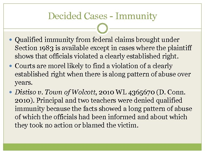 Decided Cases - Immunity Qualified immunity from federal claims brought under Section 1983 is