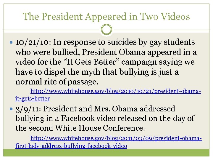 The President Appeared in Two Videos 10/21/10: In response to suicides by gay students