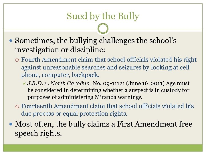 Sued by the Bully Sometimes, the bullying challenges the school's investigation or discipline: Fourth