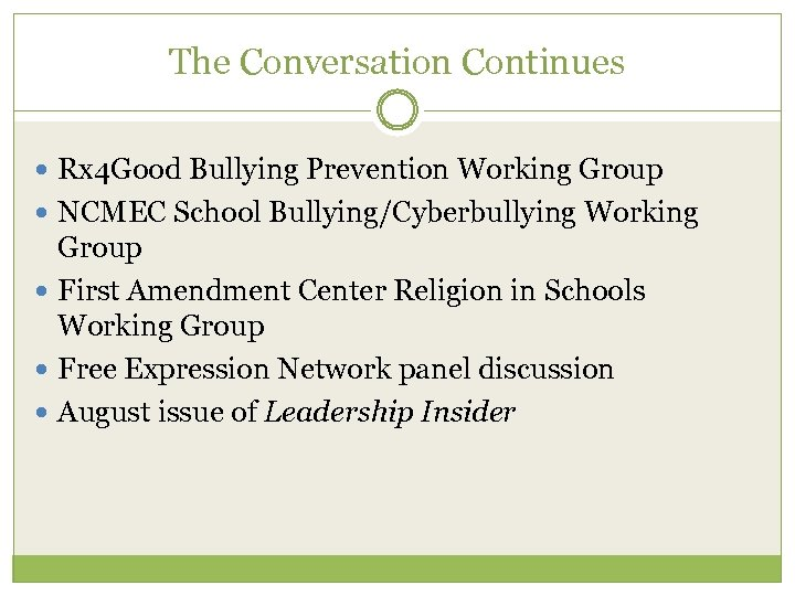 The Conversation Continues Rx 4 Good Bullying Prevention Working Group NCMEC School Bullying/Cyberbullying Working