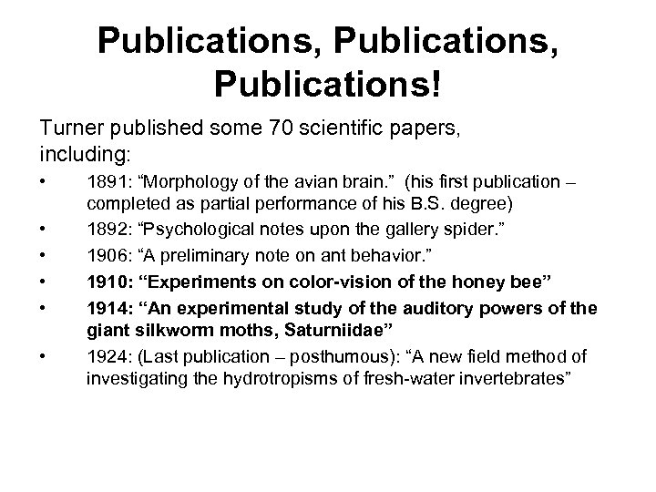 """Publications, Publications! Turner published some 70 scientific papers, including: • • • 1891: """"Morphology"""