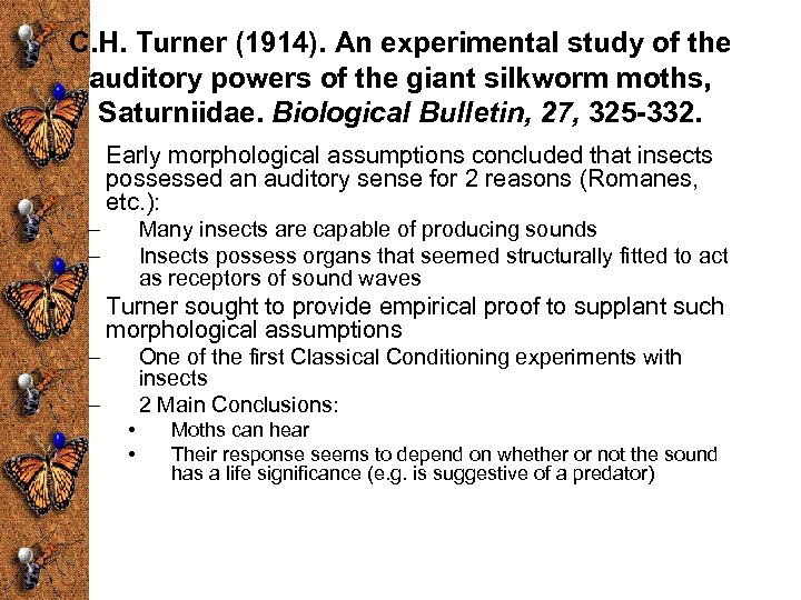C. H. Turner (1914). An experimental study of the auditory powers of the giant