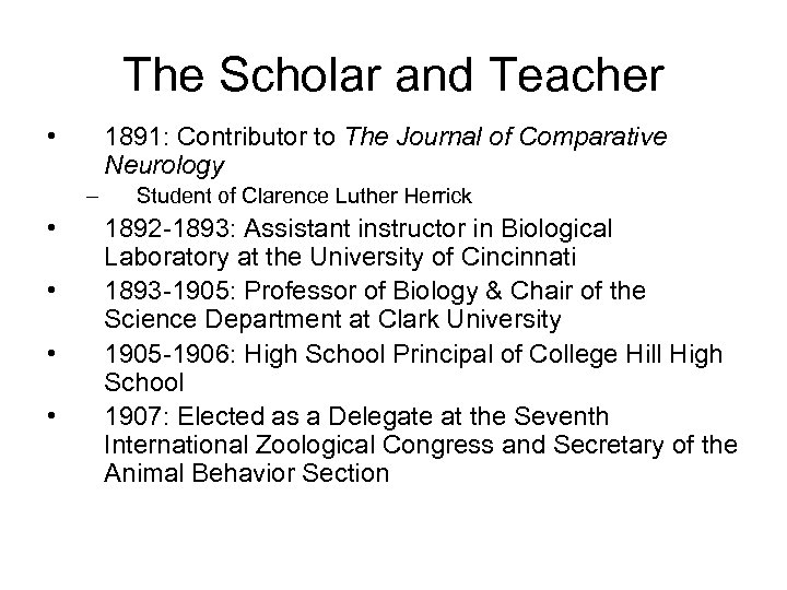 The Scholar and Teacher • 1891: Contributor to The Journal of Comparative Neurology –