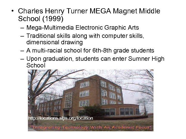 • Charles Henry Turner MEGA Magnet Middle School (1999) – Mega-Multimedia Electronic Graphic
