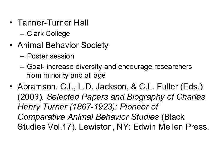 • Tanner-Turner Hall – Clark College • Animal Behavior Society – Poster session