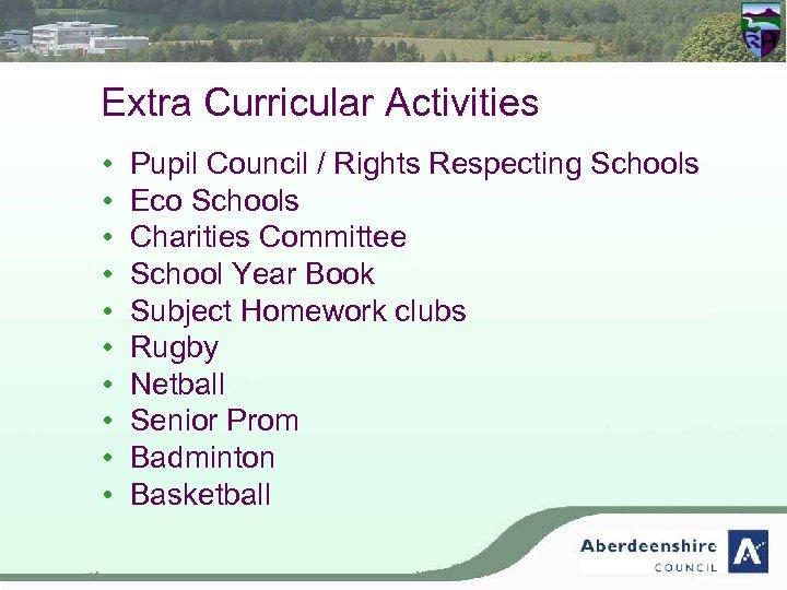Extra Curricular Activities • Pupil Council / Rights Respecting Schools • Eco Schools •