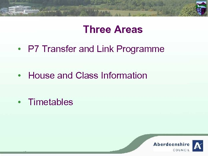 Three Areas • P 7 Transfer and Link Programme • House and Class Information