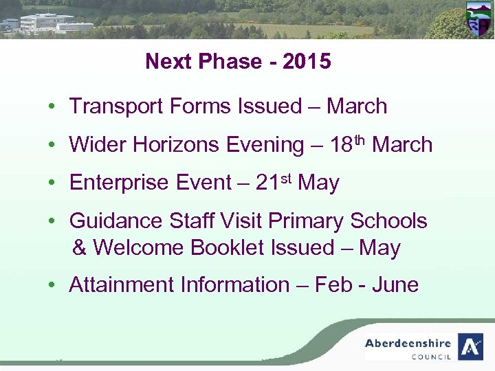 Next Phase - 2015 • Transport Forms Issued – March • Wider Horizons Evening