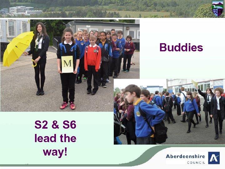 Buddies S 2 & S 6 lead the way!