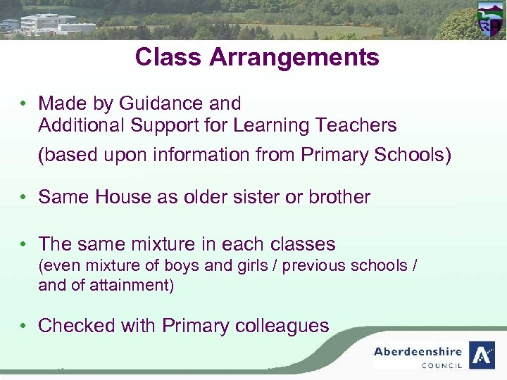 Class Arrangements • Made by Guidance and Additional Support for Learning Teachers (based upon