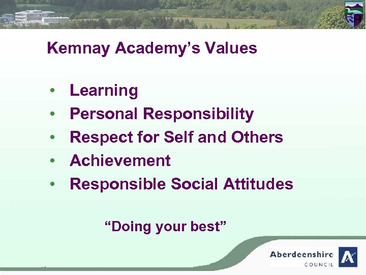 Kemnay Academy's Values • • • Learning Personal Responsibility Respect for Self and Others