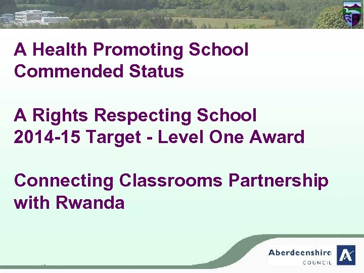 A Health Promoting School Commended Status A Rights Respecting School 2014 -15 Target -