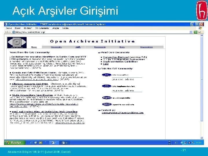 Açık Arşivler Girişimi Akademik Bilişim ' 06, 9 -11 Şubat 2006, Denizli - 21