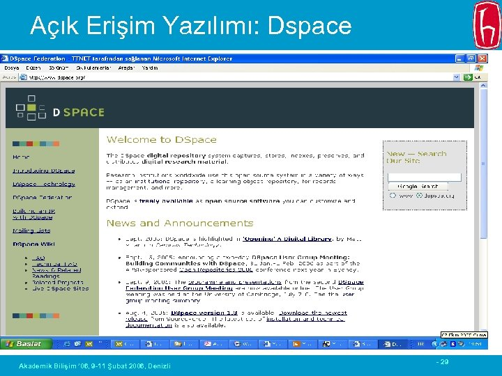 Açık Erişim Yazılımı: Dspace Akademik Bilişim ' 06, 9 -11 Şubat 2006, Denizli -